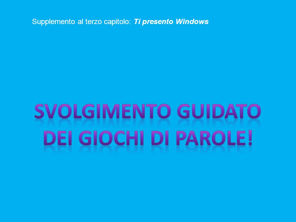 Supplemento al terzo capitolo: Ti presento Windows
