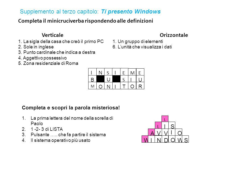 Completa il minicruciverba rispondendo alle definizioni VerticaleOrizzontale 1. La sigla della casa che creò il primo PC1. Un gruppo di elementi 2. So
