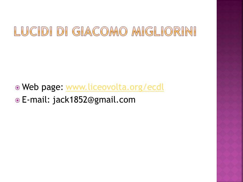  Web page: www.liceovolta.org/ecdlwww.liceovolta.org/ecdl  E-mail: jack1852@gmail.com