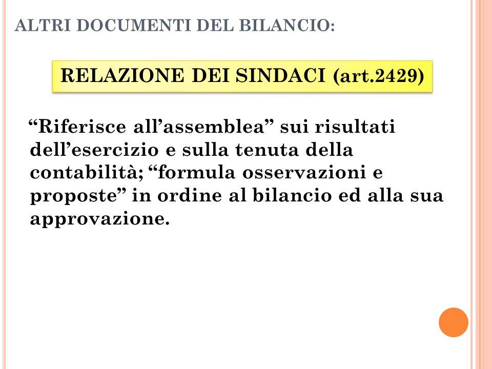 """ALTRI DOCUMENTI DEL BILANCIO: RELAZIONE DEI SINDACI (art.2429) """"Riferisce all'assemblea"""" sui risultati dell'esercizio e sulla tenuta della contabilità"""