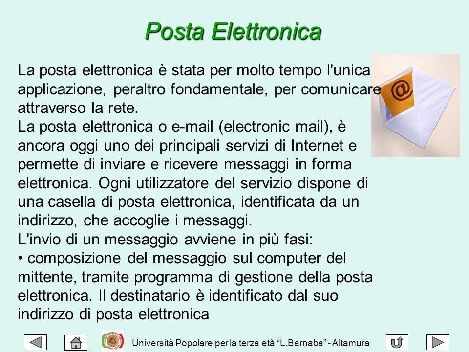 """Posta Elettronica Università Popolare per la terza età """"L.Barnaba"""" - Altamura La posta elettronica è stata per molto tempo l'unica applicazione, peral"""