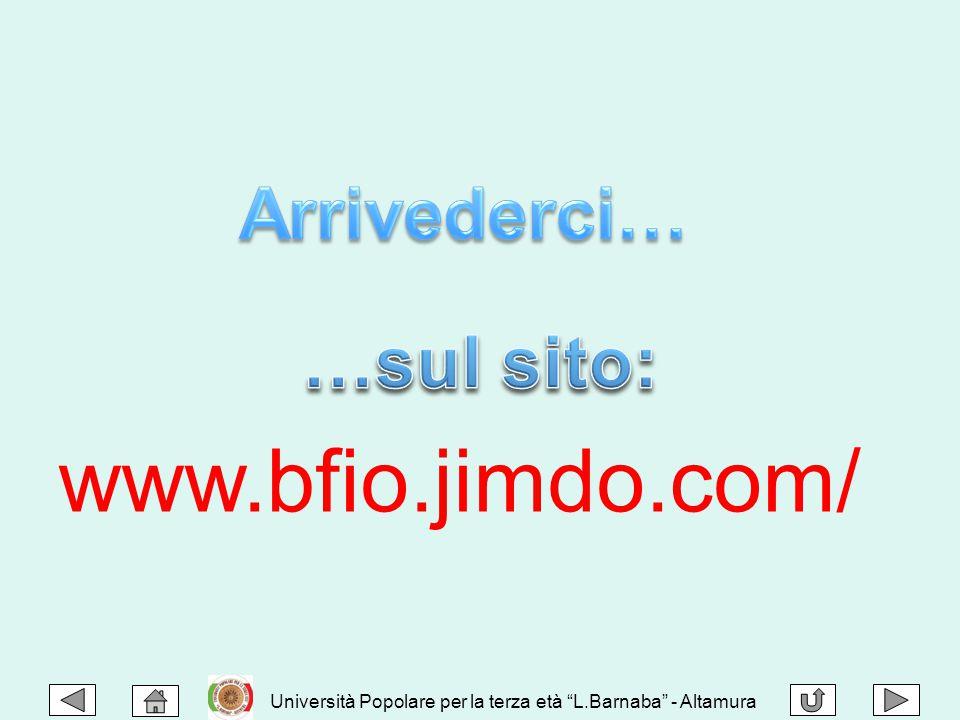 """www.bfio.jimdo.com/ Università Popolare per la terza età """"L.Barnaba"""" - Altamura"""