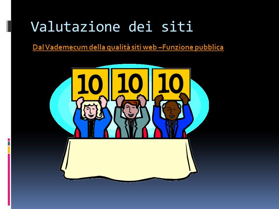 Valutazione dei siti Dal Vademecum della qualità siti web –Funzione pubblica