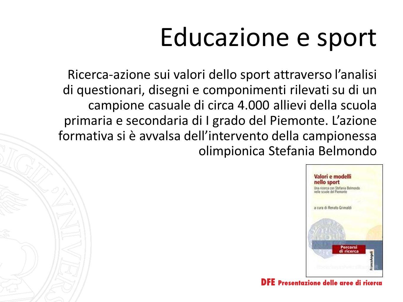 Educazione e sport Ricerca-azione sui valori dello sport attraverso l'analisi di questionari, disegni e componimenti rilevati su di un campione casuale di circa 4.000 allievi della scuola primaria e secondaria di I grado del Piemonte.