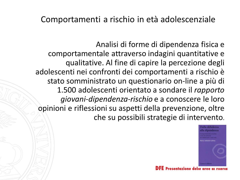 Comportamenti a rischio in età adolescenziale Analisi di forme di dipendenza fisica e comportamentale attraverso indagini quantitative e qualitative.