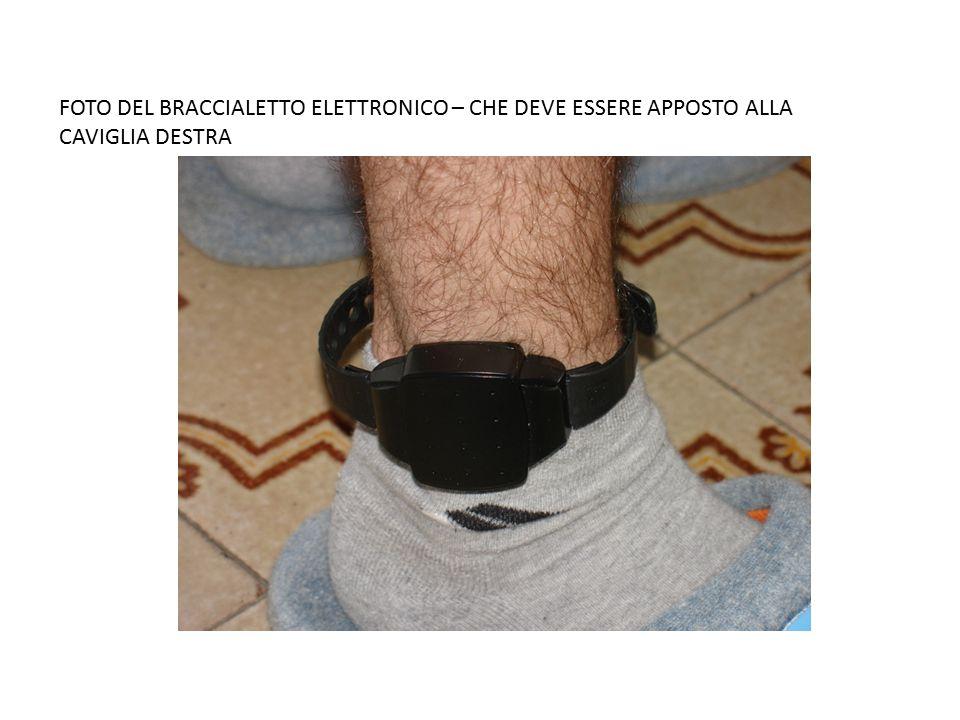 FOTO DEL BRACCIALETTO ELETTRONICO – CHE DEVE ESSERE APPOSTO ALLA CAVIGLIA DESTRA