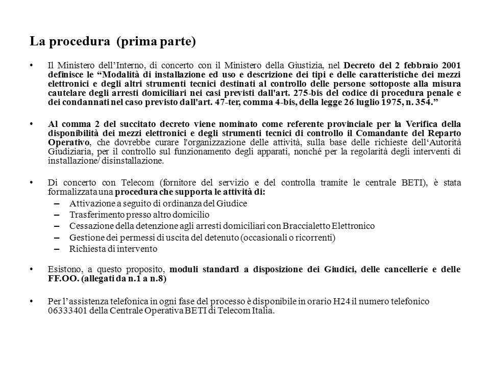 """La procedura (prima parte) Il Ministero dell'Interno, di concerto con il Ministero della Giustizia, nel Decreto del 2 febbraio 2001 definisce le """"Moda"""