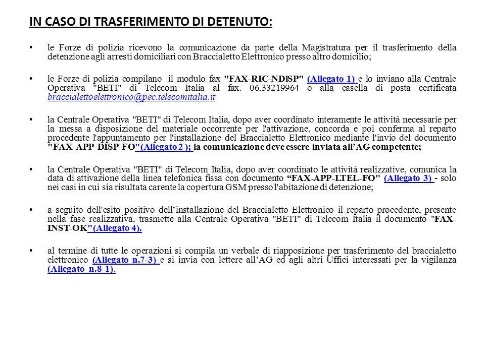 IN CASO DI TRASFERIMENTO DI DETENUTO: le Forze di polizia ricevono la comunicazione da parte della Magistratura per il trasferimento della detenzione