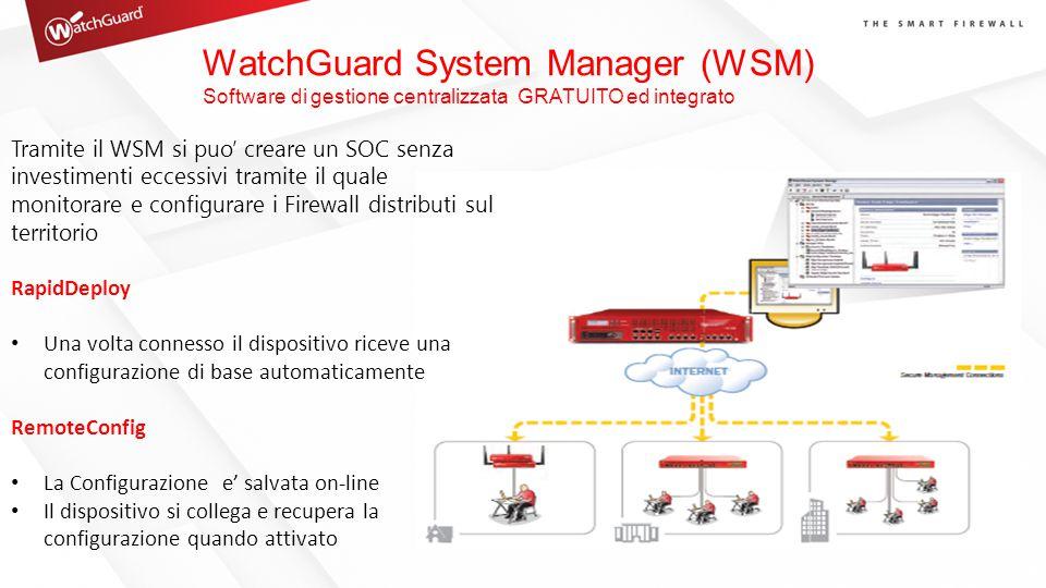 Tramite il WSM si puo' creare un SOC senza investimenti eccessivi tramite il quale monitorare e configurare i Firewall distributi sul territorio Rapid
