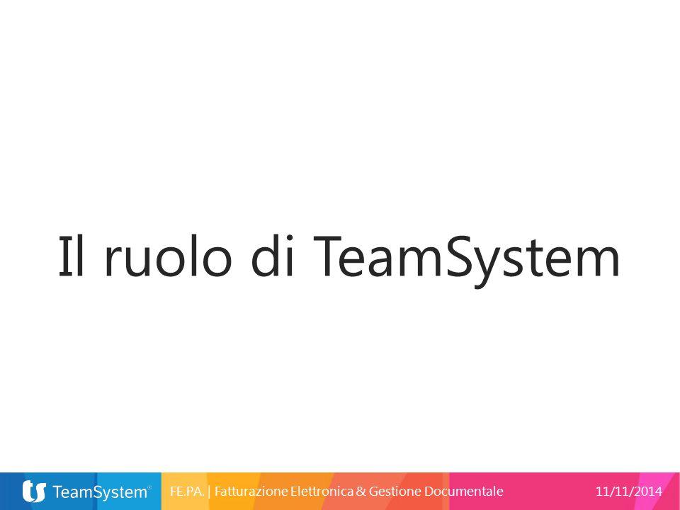Il ruolo di TeamSystem FE.PA. | Fatturazione Elettronica & Gestione Documentale11/11/2014