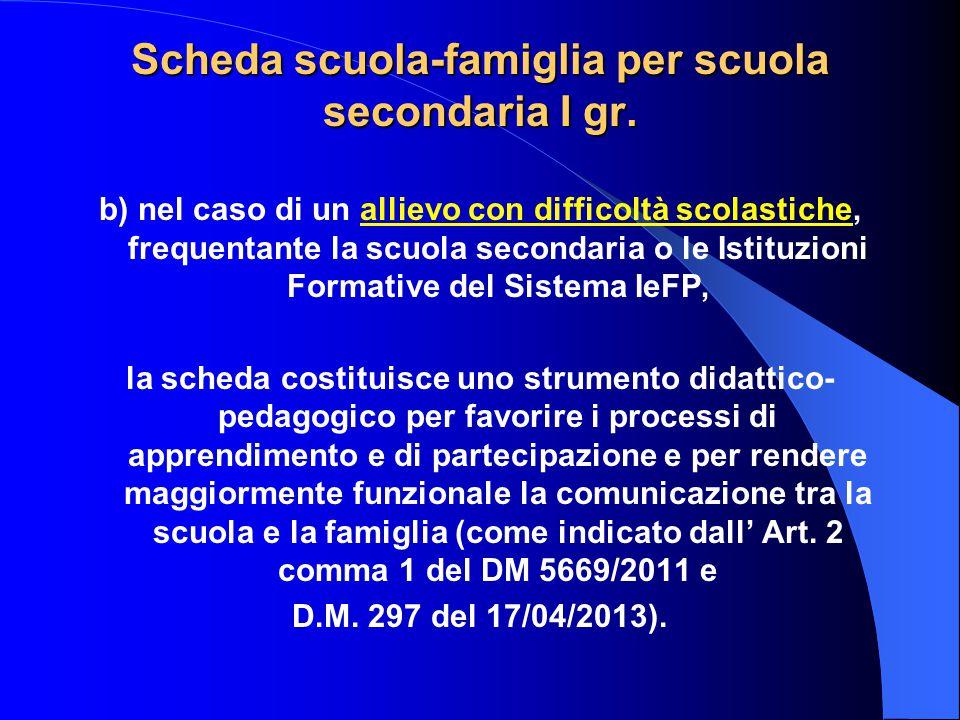 Scheda scuola-famiglia per scuola secondaria I gr. b) nel caso di un allievo con difficoltà scolastiche, frequentante la scuola secondaria o le Istitu