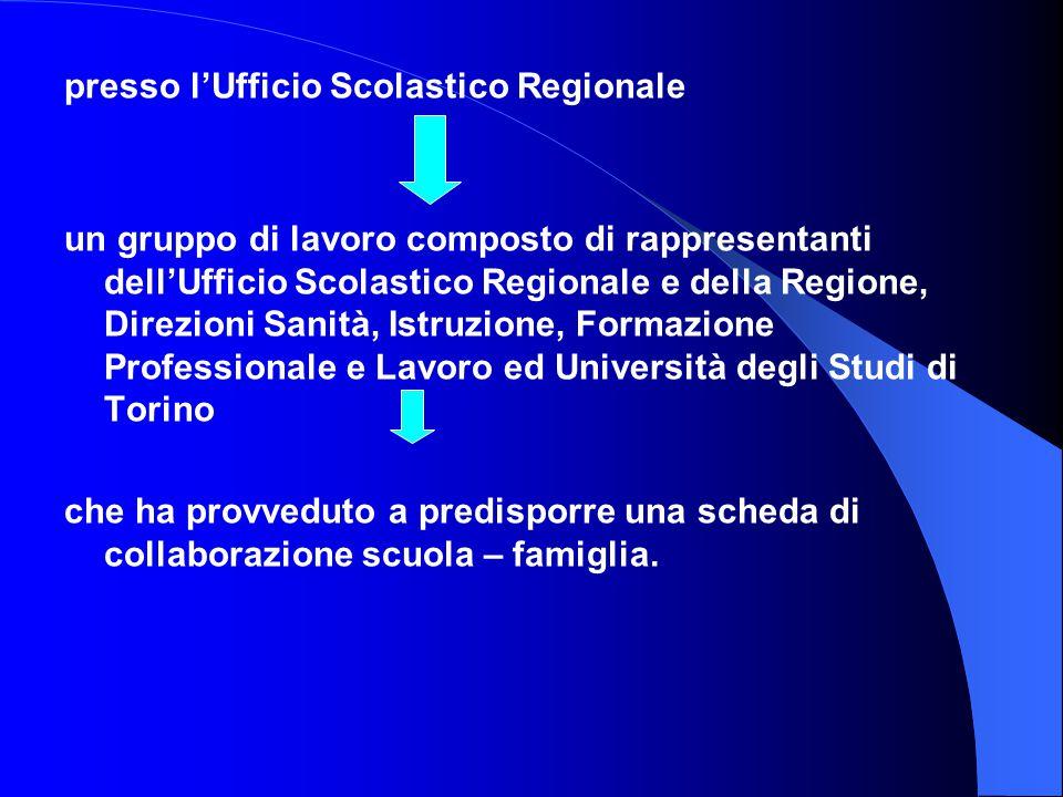 presso l'Ufficio Scolastico Regionale un gruppo di lavoro composto di rappresentanti dell'Ufficio Scolastico Regionale e della Regione, Direzioni Sani