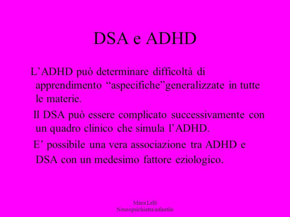 """DSA e ADHD L'ADHD può determinare difficoltà di apprendimento """"aspecifiche""""generalizzate in tutte le materie. Il DSA può essere complicato successivam"""