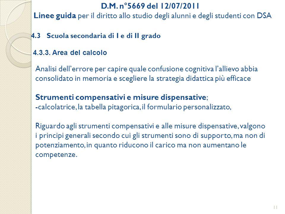 D.M. n°5669 del 12/07/2011 Linee guida per il diritto allo studio degli alunni e degli studenti con DSA 4.3 Scuola secondaria di I e di II grado 4.3.3