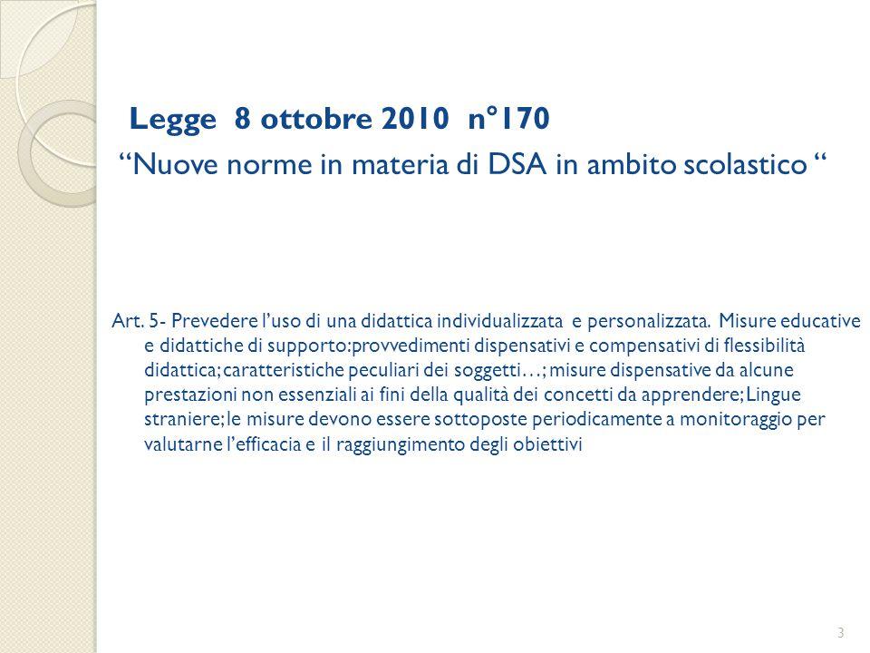 """Legge 8 ottobre 2010 n°170 """"Nuove norme in materia di DSA in ambito scolastico """" Art. 5- Prevedere l'uso di una didattica individualizzata e personali"""