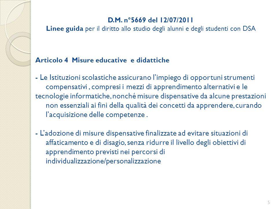 D.M. n°5669 del 12/07/2011 Linee guida per il diritto allo studio degli alunni e degli studenti con DSA Articolo 4 Misure educative e didattiche - Le