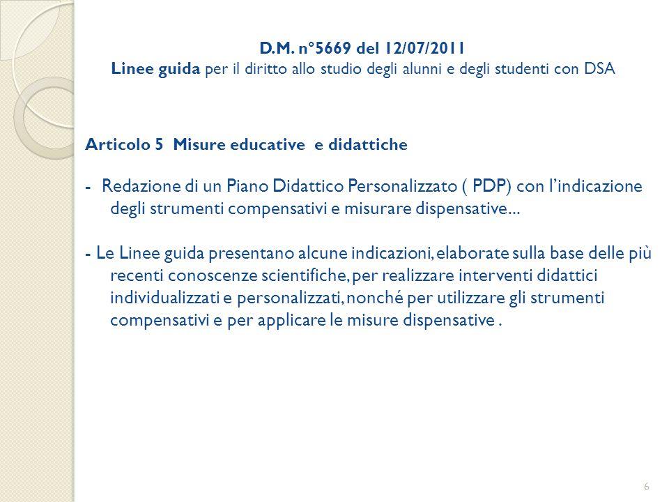 D.M. n°5669 del 12/07/2011 Linee guida per il diritto allo studio degli alunni e degli studenti con DSA Articolo 5 Misure educative e didattiche - Red