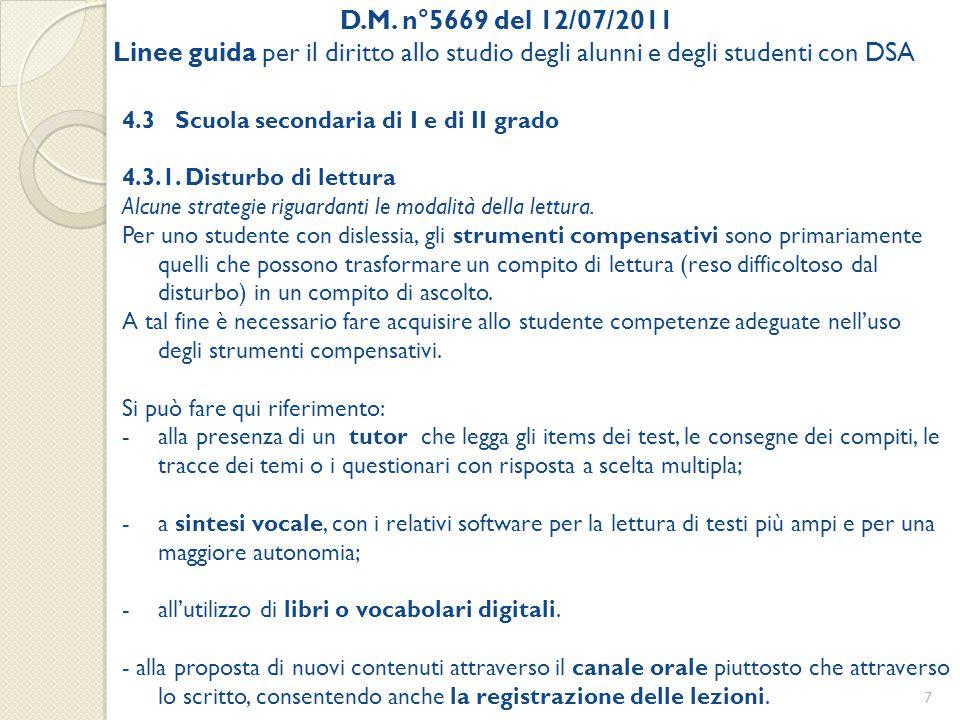 D.M. n°5669 del 12/07/2011 Linee guida per il diritto allo studio degli alunni e degli studenti con DSA 4.3 Scuola secondaria di I e di II grado 4.3.1