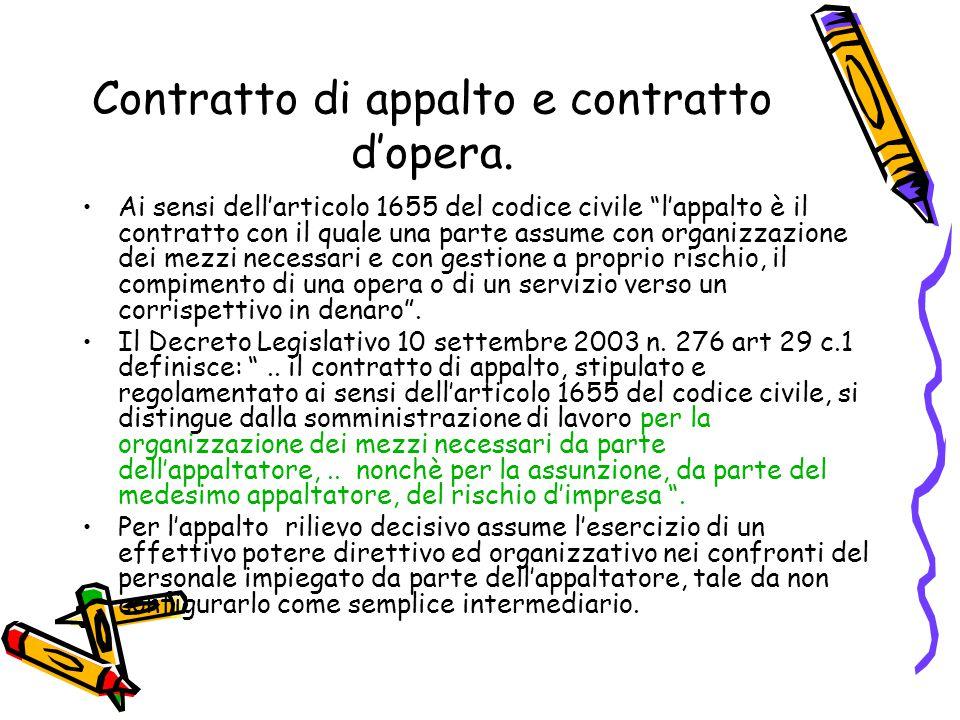 """Contratto di appalto e contratto d'opera. Ai sensi dell'articolo 1655 del codice civile """"l'appalto è il contratto con il quale una parte assume con or"""