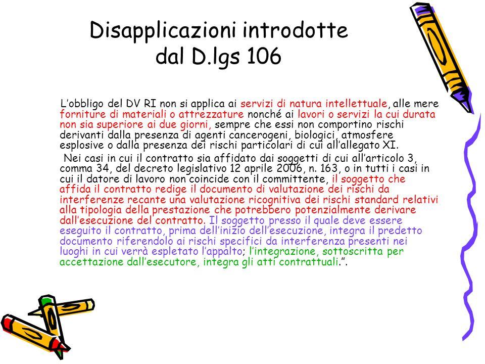 Disapplicazioni introdotte dal D.lgs 106 L'obbligo del DV RI non si applica ai servizi di natura intellettuale, alle mere forniture di materiali o att