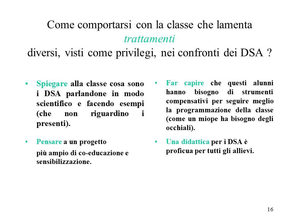 Come comportarsi con la classe che lamenta trattamenti diversi, visti come privilegi, nei confronti dei DSA ? Spiegare alla classe cosa sono i DSA par