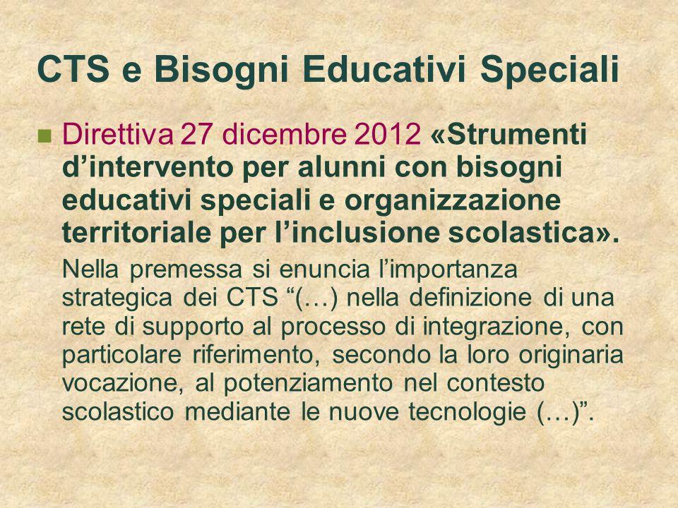 CTS e Bisogni Educativi Speciali Direttiva 27 dicembre 2012 «Strumenti d'intervento per alunni con bisogni educativi speciali e organizzazione territo