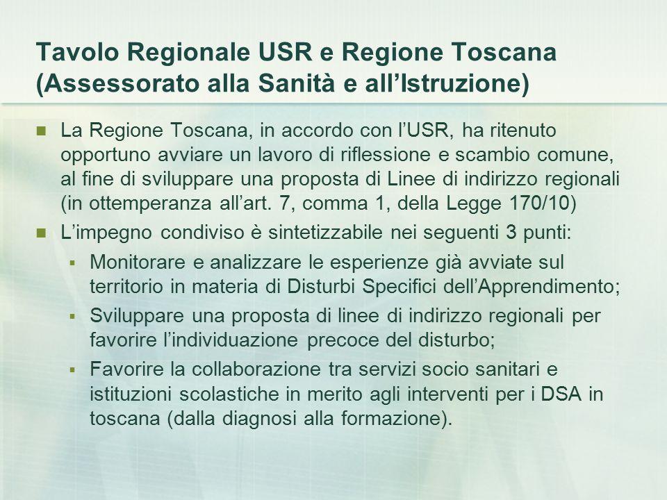 Tavolo Regionale USR e Regione Toscana (Assessorato alla Sanità e all'Istruzione) La Regione Toscana, in accordo con l'USR, ha ritenuto opportuno avvi