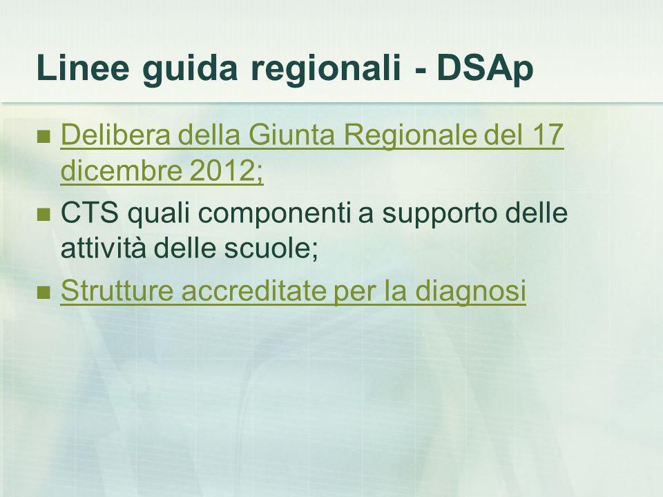 Linee guida regionali - DSAp Delibera della Giunta Regionale del 17 dicembre 2012; Delibera della Giunta Regionale del 17 dicembre 2012; CTS quali com