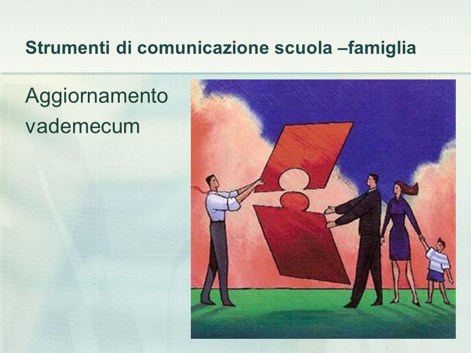 Strumenti di comunicazione scuola –famiglia Aggiornamento vademecum