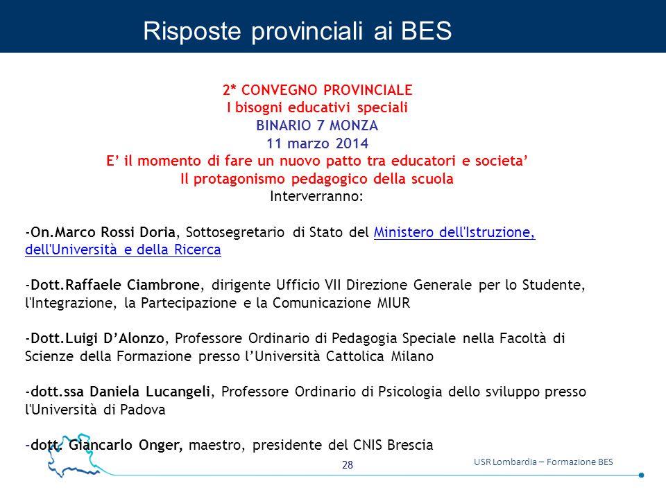 28 USR Lombardia – Formazione BES Risposte provinciali ai BES 2* CONVEGNO PROVINCIALE I bisogni educativi speciali BINARIO 7 MONZA 11 marzo 2014 E' il