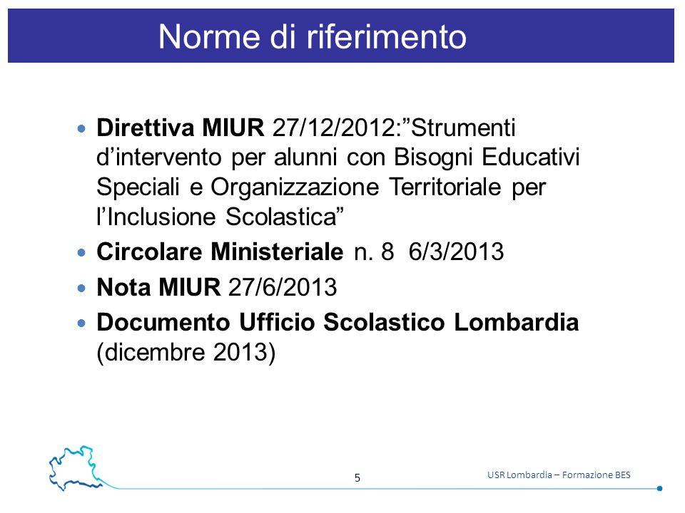 """5 USR Lombardia – Formazione BES Norme di riferimento Direttiva MIUR 27/12/2012:""""Strumenti d'intervento per alunni con Bisogni Educativi Speciali e Or"""