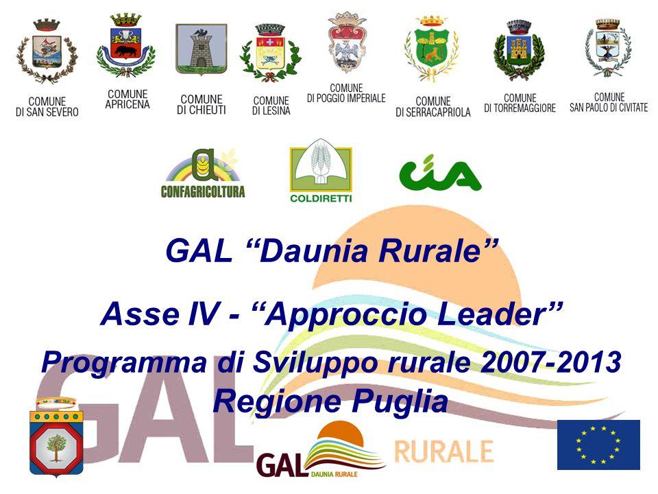 GAL Daunia Rurale Asse IV - Approccio Leader Programma di Sviluppo rurale 2007-2013 Regione Puglia