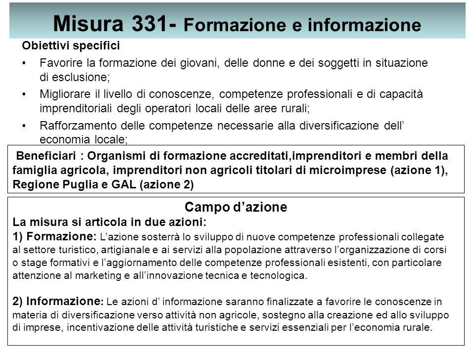 Misura 331- Formazione e informazione Obiettivi specifici Favorire la formazione dei giovani, delle donne e dei soggetti in situazione di esclusione;