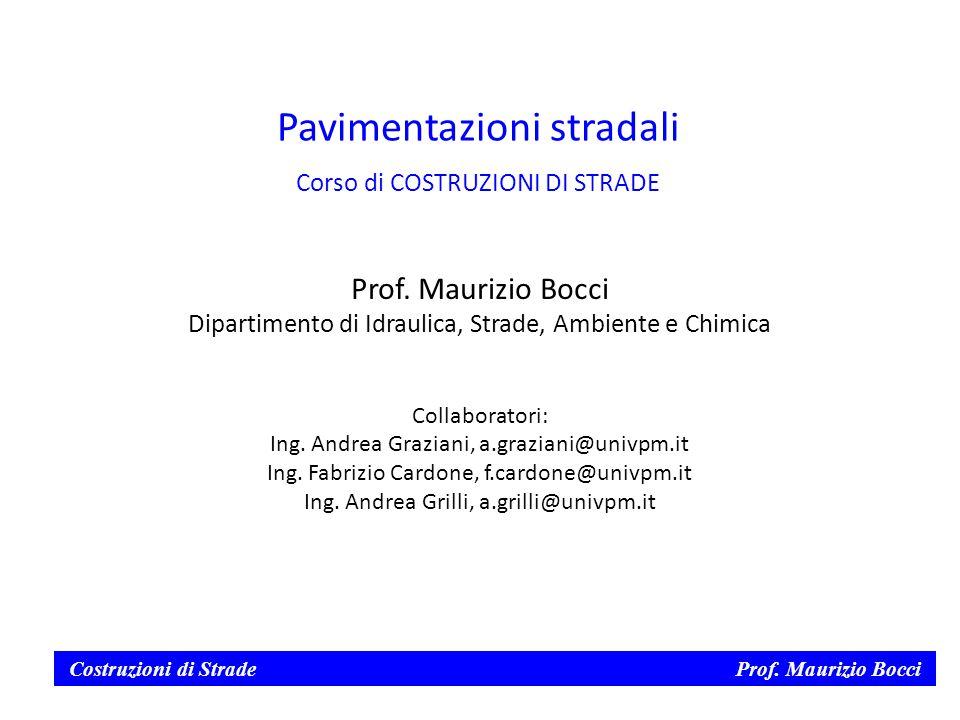 Costruzioni di Strade Prof.Maurizio Bocci Prof.