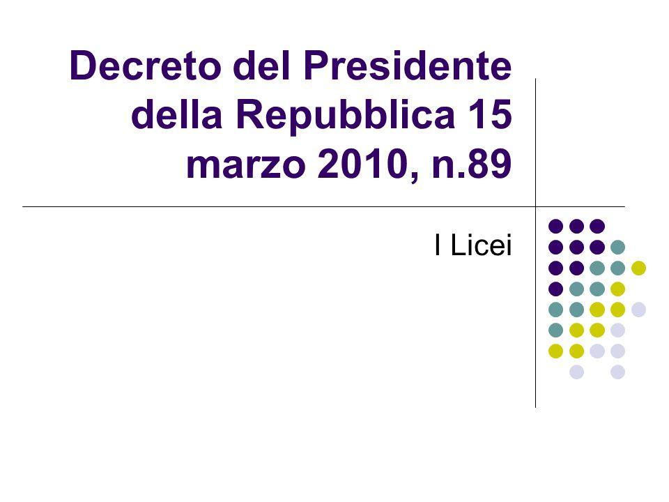 Decreto del Presidente della Repubblica 15 marzo 2010, n.89 I Licei