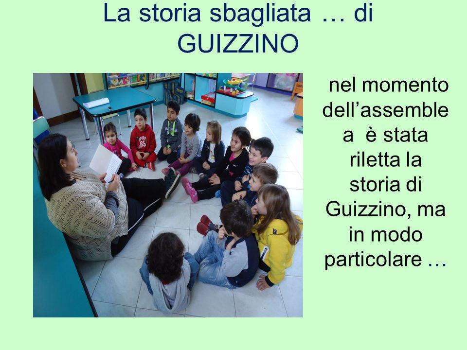 La storia sbagliata … di GUIZZINO nel momento dell'assemble a è stata riletta la storia di Guizzino, ma in modo particolare …