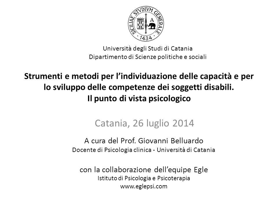Strumenti e metodi per l'individuazione delle capacità e per lo sviluppo delle competenze dei soggetti disabili. Il punto di vista psicologico Catania