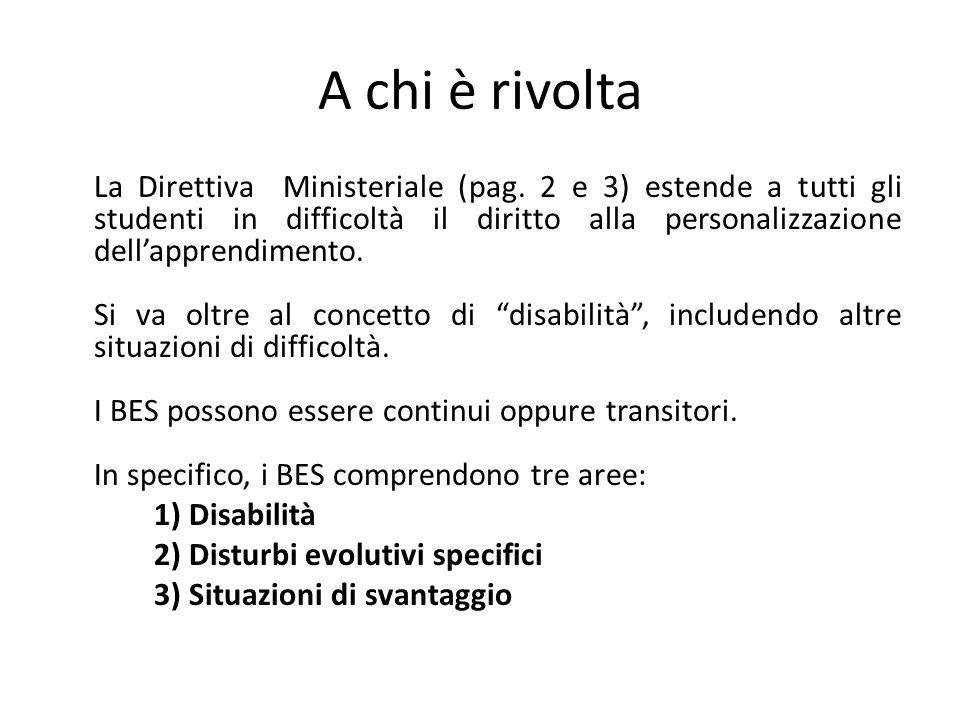 A chi è rivolta La Direttiva Ministeriale (pag. 2 e 3) estende a tutti gli studenti in difficoltà il diritto alla personalizzazione dell'apprendimento