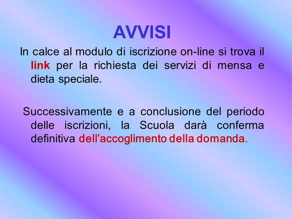 In calce al modulo di iscrizione on-line si trova il link per la richiesta dei servizi di mensa e dieta speciale.