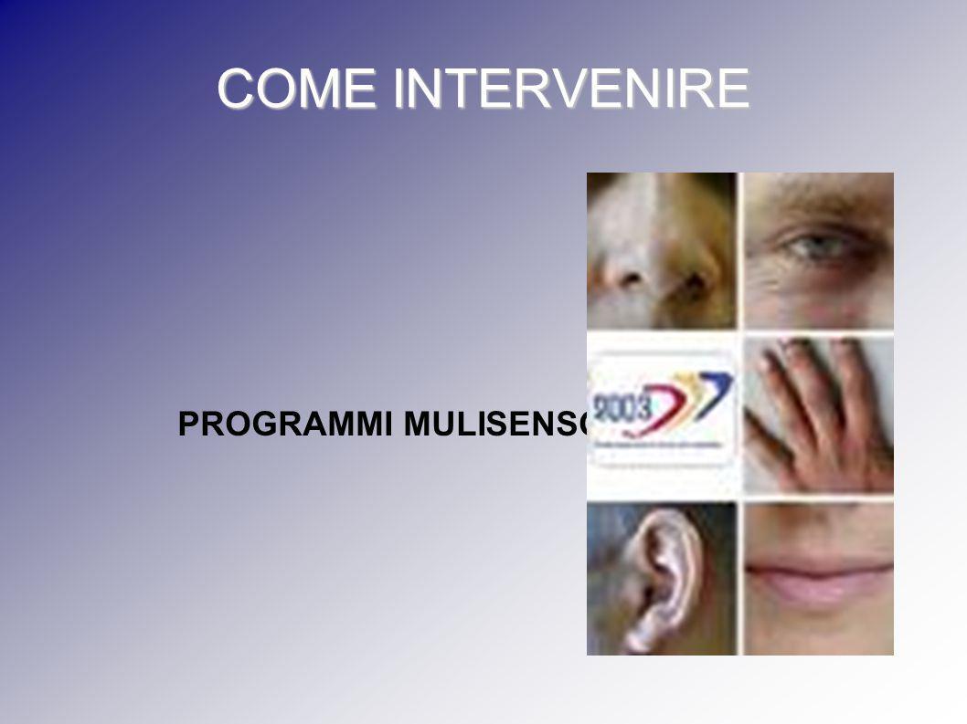 COME INTERVENIRE PROGRAMMI MULISENSORIALI