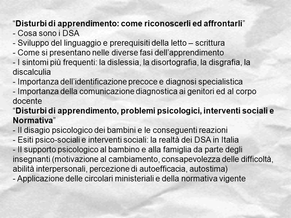 """""""Disturbi di apprendimento: come riconoscerli ed affrontarli"""" - Cosa sono i DSA - Sviluppo del linguaggio e prerequisiti della letto – scrittura - Com"""