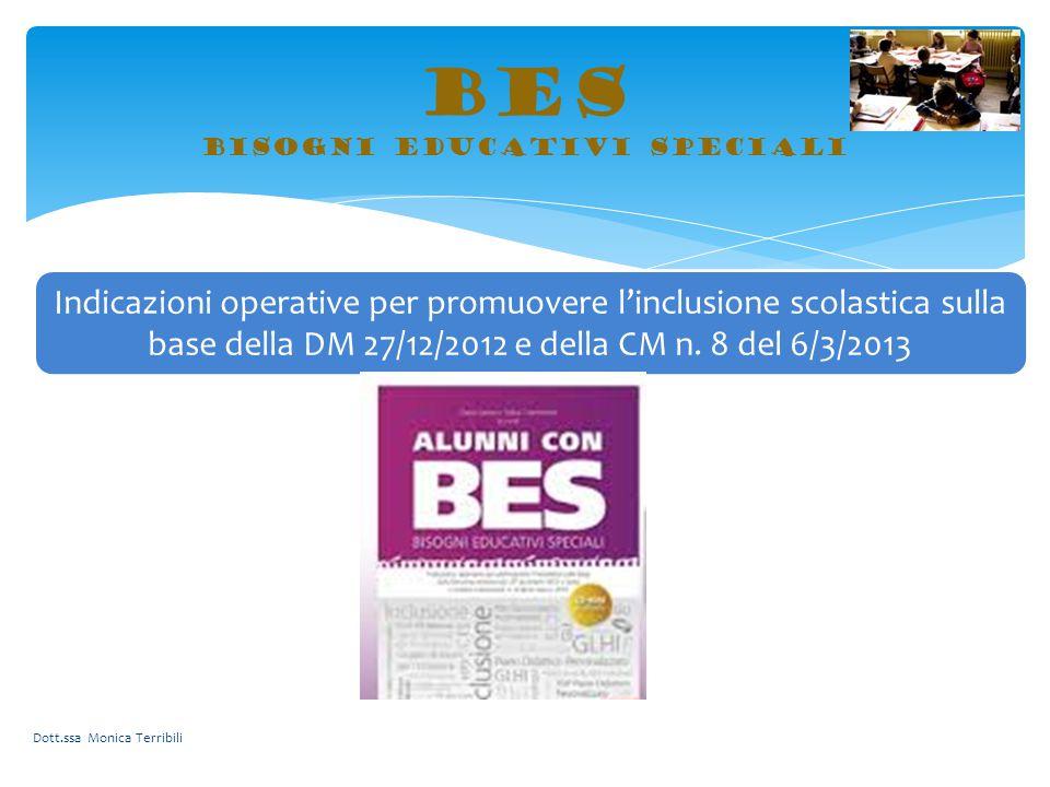 BES bisogni educativi speciali Dott.ssa Monica Terribili Indicazioni operative per promuovere l'inclusione scolastica sulla base della DM 27/12/2012 e