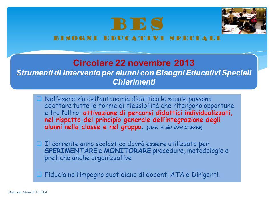 BES bisogni educativi speciali Dott.ssa Monica Terribili Circolare 22 novembre 2013 Strumenti di intervento per alunni con Bisogni Educativi Speciali