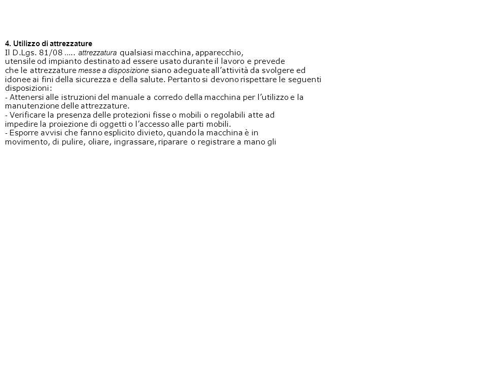 4. Utilizzo di attrezzature Il D.Lgs. 81/08 …..