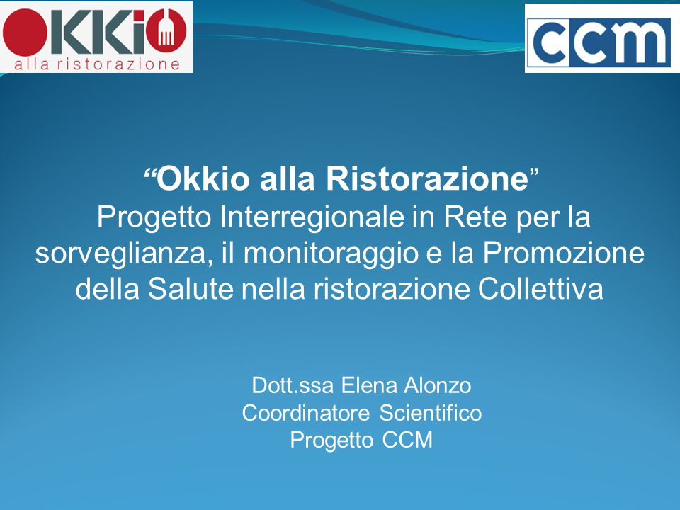 """"""" Okkio alla Ristorazione """" Progetto Interregionale in Rete per la sorveglianza, il monitoraggio e la Promozione della Salute nella ristorazione Colle"""