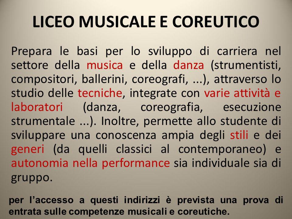 LICEO MUSICALE E COREUTICO Prepara le basi per lo sviluppo di carriera nel settore della musica e della danza (strumentisti, compositori, ballerini, c