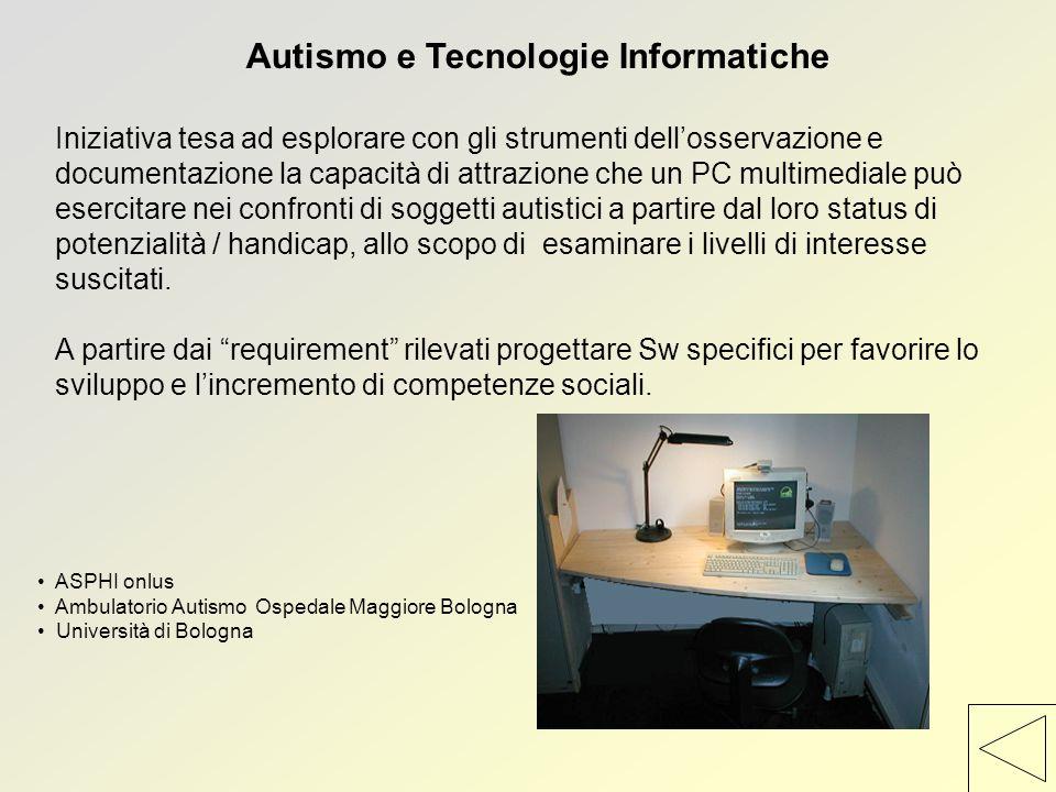 Autismo e Tecnologie Informatiche Iniziativa tesa ad esplorare con gli strumenti dell'osservazione e documentazione la capacità di attrazione che un P