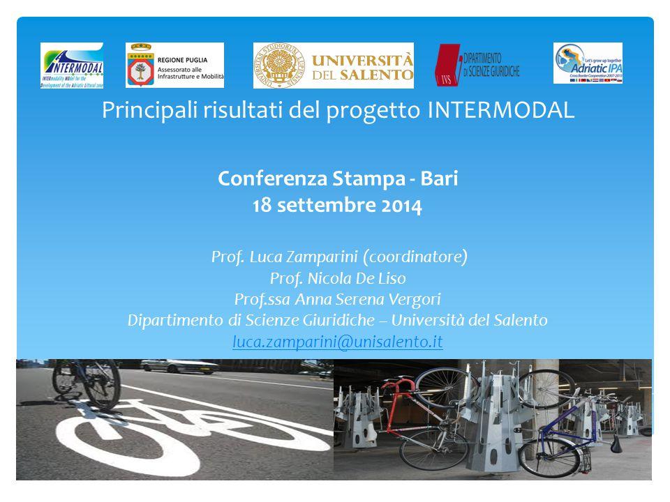 Principali risultati del progetto INTERMODAL Conferenza Stampa - Bari 18 settembre 2014 Prof.