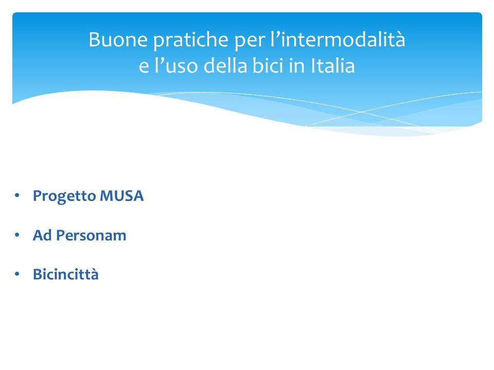 Buone pratiche per l'intermodalità e l'uso della bici in Italia Progetto MUSA Ad Personam Bicincittà