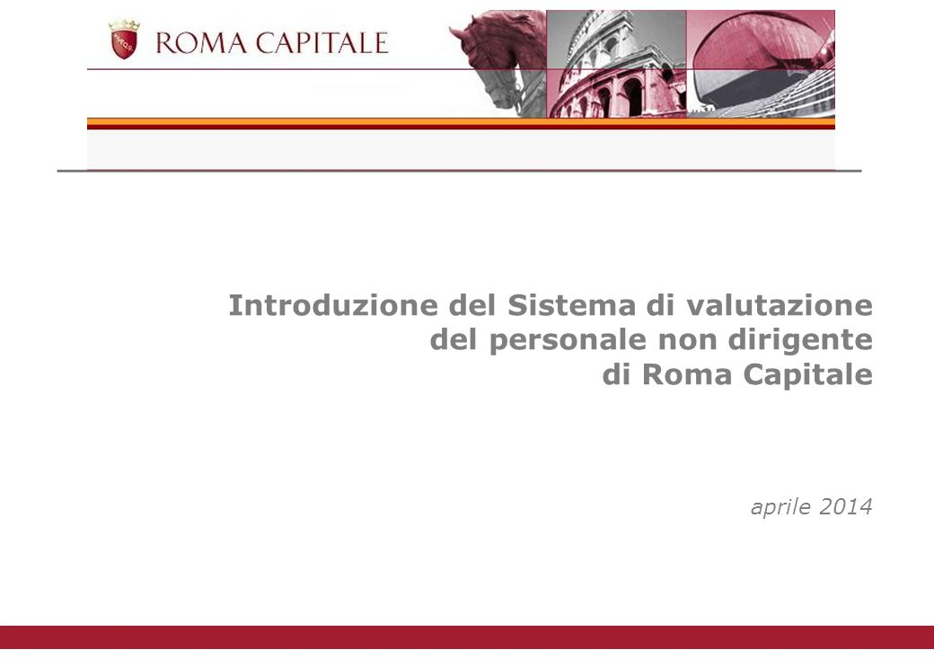 nuova gestione Introduzione del Sistema di valutazione del personale non dirigente di Roma Capitale aprile 2014